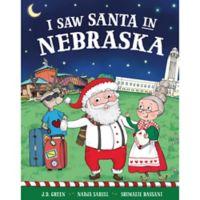 """""""I Saw Santa in Nebraska"""" by J.D. Green"""