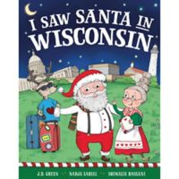 """I Saw Santa in Wisconsin"" by J.D. Green"