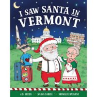 """I Saw Santa in Vermont"" by J.D. Green"