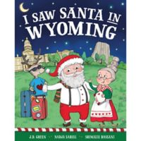 """""""I Saw Santa in Wyoming"""" by J.D. Green"""