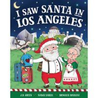 """I Saw Santa in Los Angeles"" by J.D. Green"