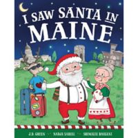 """""""I Saw Santa in Maine"""" by J.D. Green"""