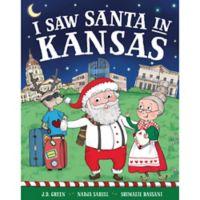"""I Saw Santa in Kansas"" by J.D. Green"