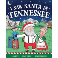 """""""I Saw Santa in Tennessee"""" by J.D. Green"""