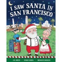 """I Saw Santa in San Francisco"" by J.D. Green"