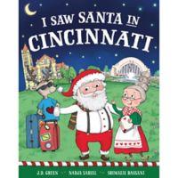 """I Saw Santa in Cincinnati"" by J.D. Green"
