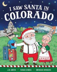 """I Saw Santa in Colorado"" by J.D. Green"