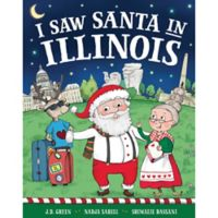 """""""I Saw Santa in Illinois"""" by J.D. Green"""