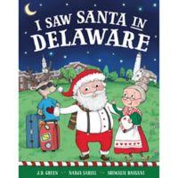 """""""I Saw Santa in Delaware"""" by J.D. Green"""