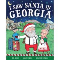"""""""I Saw Santa in Georgia"""" by J.D. Green"""