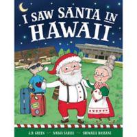 """I Saw Santa in Hawaii"" by J.D. Green"
