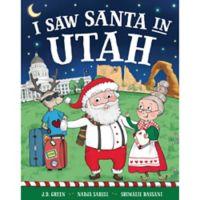 """""""I Saw Santa in Utah"""" by J.D. Green"""