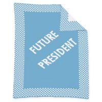 """Future President"" Baby Blanket in Blue/White"