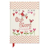 Our Story for my Daughter, childhood memory journal