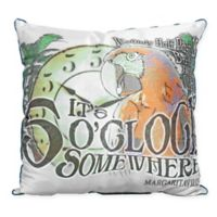 Margaritaville 5 O'Clock Indoor/Outdoor Square Throw Pillow in Grey