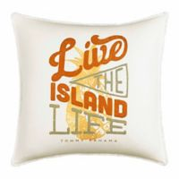 """Tommy Bahama® """"Live the Island Life"""" Square Throw Pillow"""