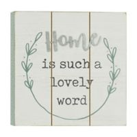 """Home is Such a Lovely Word"" 6-Inch Square Wood Wall Art"