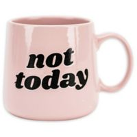 "Boston Warehouse® ""Not Today"" Mug in Pink"