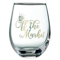 "Lillian Rose™ ""Off the Market"" Stemless Wine Glass"