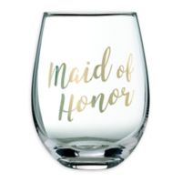 """Lillian Rose™ """"Maid of Honor"""" Stemless Wine Glass"""