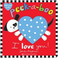 "Scholastic ""Peek-A-Boo I Love You"" by Sandra Magsamen"
