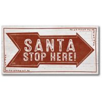 Courtside Market™ Santa Stop Here 12-Inch x 1.5-Inch Framed Wrapped Canvas