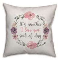 Designs Direct I Love You Sort Of Day Square Throw Pillow in Pink