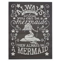 """Always Be A Mermaid"" 15-Inch x 20-Inch Wood Wall Art"