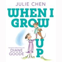 """""""When I Grow Up"""" by Julie Chen"""