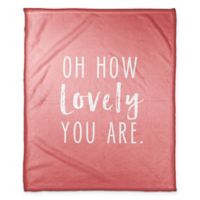 """Designs Direct """"Oh How Lovely You Are"""" Throw Blanket in Pink"""