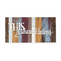 "Sweet Bird & Co™ ""This is Where We Belong"" Wood Wall Art"