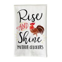 """Love You a Latte Shop """"Rise and Shine Mother Cluckers"""" Kitchen Towel in White"""