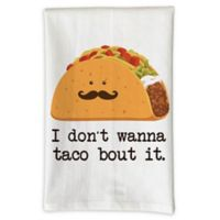 "Love You a Latte Shop ""I Don't Wanna Taco About It"" Kitchen Towel"