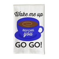 """Love You a Latte Shop """"Wake Me Up Before You Go,Go"""" Kitchen Towel in White"""