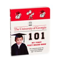 University of Georgia 101: My First Text-Board-Book