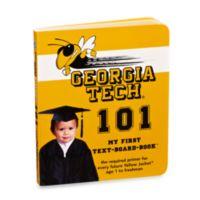 Georgia Tech University 101: My First Text-Board-Book