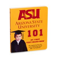 Arizona State University 101: My First Text-Board-Book