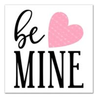 Designs Direct Be Mine 12-Inch Square Canvas Wall Art
