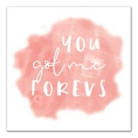 Designs Direct 12-Inch You Got Me Forever Canvas Print Wall Art