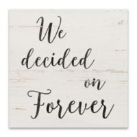 """We Decided on Forever"" 18-Inch Square Canvas Wall Art"