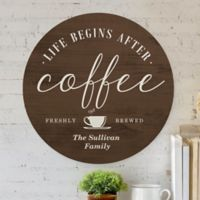 After Coffee Personalized Round Wood Sign