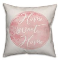 """Designs Direct """"Home Sweet Home"""" Square Throw Pillow in Pink"""