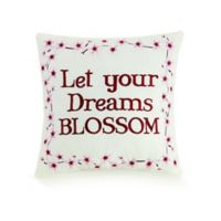 """Mary Jane's Home """"Let Your Dreams Blossom"""" Square Throw Pillow in Pink"""