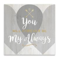 """Artissimo Designs™ """"Forever Be My Always"""" Multicolor Canvas Wall Art"""