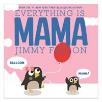 """""""Everything Is Mama"""" by Jimmy Fallon"""