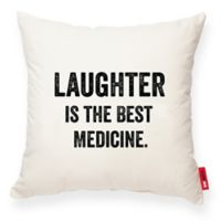 "Posh365® ""Laughter is the Best Medicine"" Square Throw Pillow in Cream"
