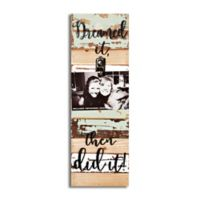 Sweet Bird & Co. Dreamed It Did It 6-Inch x 18-Inch Clip Wood Wall Art