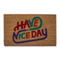 "Entryways ""Have a Nice Day"" 17"" x 28"" Coir Door Mat"