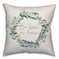 """Designs Direct """"Be Nice or Leave"""" Square Throw Pillow in Green"""