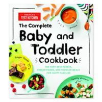 """""""The Complete Baby and Toddler Cookbook"""" by America's Test Kitchen"""